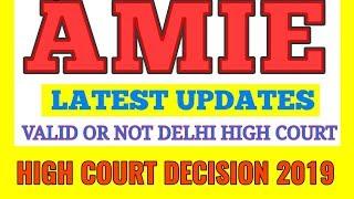 🛑 AMIE DELHI #HIGH_COURT DECISION || #AMIE VALID BY AICTE OR NOT  #LATEST_UPDATES #iei #GATE2020
