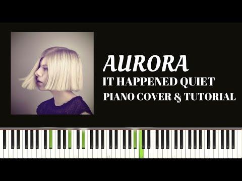 AURORA - It Happened Quiet (Piano Cover & Tutorial)