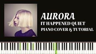 Gambar cover AURORA - It Happened Quiet (Piano Cover & Tutorial)