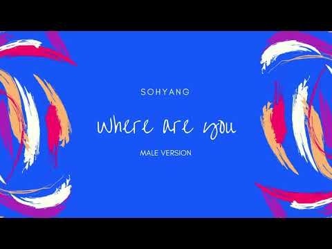 SOHYANG - Where Are You (Male Version)