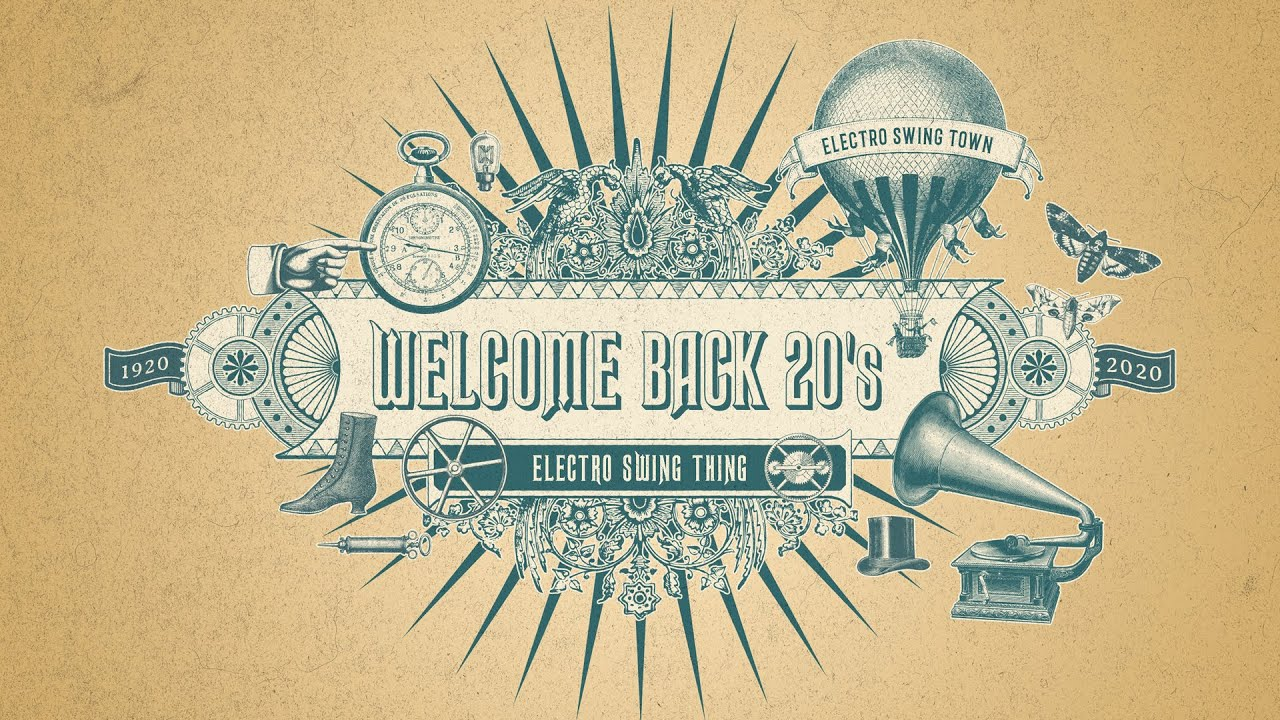 Welcome Back 20's - Electro Swing Mix 2