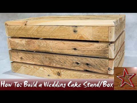 Woodworking: Birthday/Wedding Cake Stand Box From Reclaimed Wood