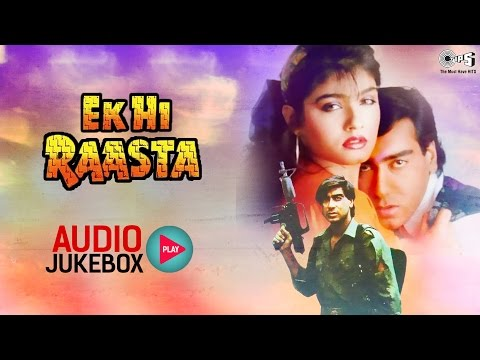 Ek Hi Raasta Audio Songs Jukebox | Ajay Devgan, Raveena Tandon | Hit Hindi Songs
