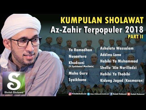 Kumpulan Sholawat Az-Zahir Terpopuler 2018 (PART 2)