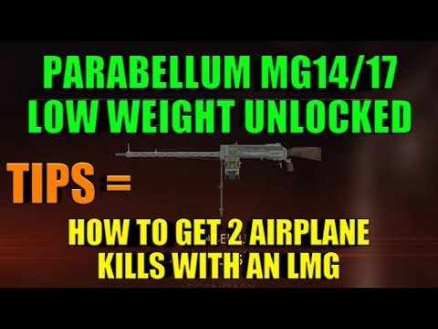 BF1 - How To Shoot Down Airplanes With An LMG - How To Unlock Parabellum MG14/17 Low Weight