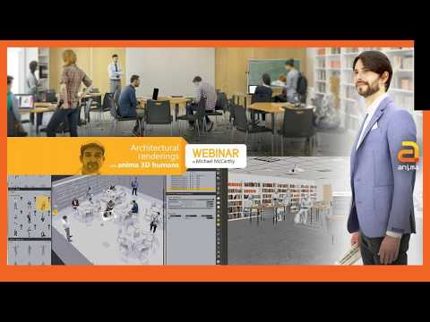 Webinar 2017-05-24 | Breathing life into your Architectural renderings with ANIMA 3D Characters