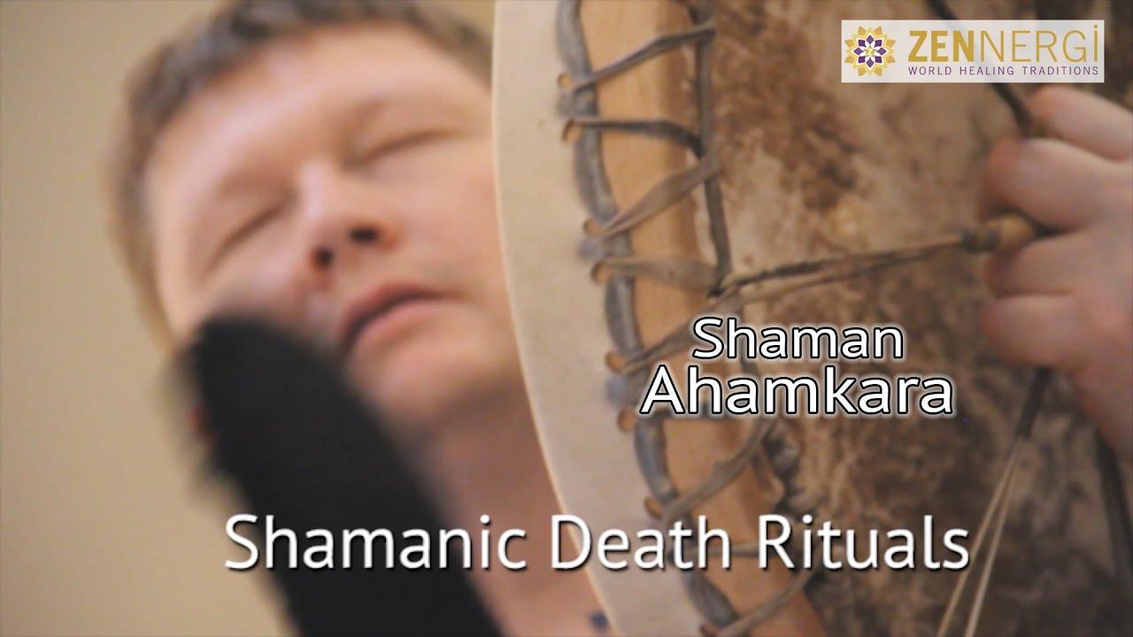 7 Shamanic Death Rituals - Zennergi