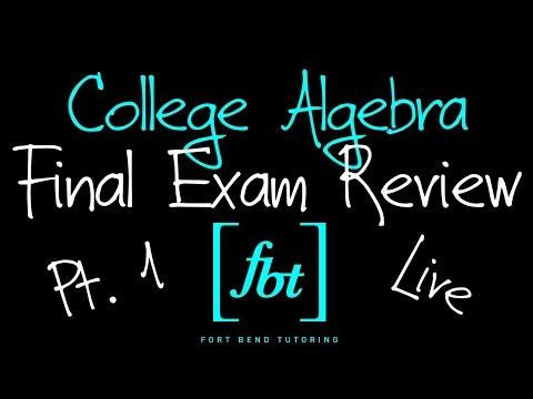 🔵 College Algebra Final Exam Review: Part 1 [fbt] (MATH 1314 - College Mathematics)