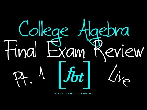 🔵 College Algebra Final Exam Review: Part 1 [fbt] (MATH 1314 - College  Mathematics)