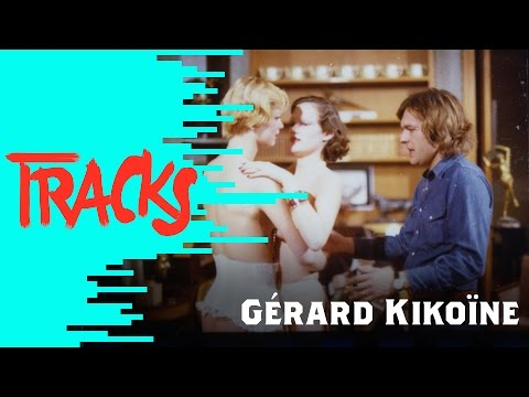 Gérard Kikoïne - Tracks ARTE