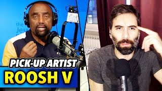 How to be a Pick-Up Artist w/ Roosh V