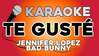 Jennifer Lopez, Bad Bunny - Te Guste KARAOKE con LETRA