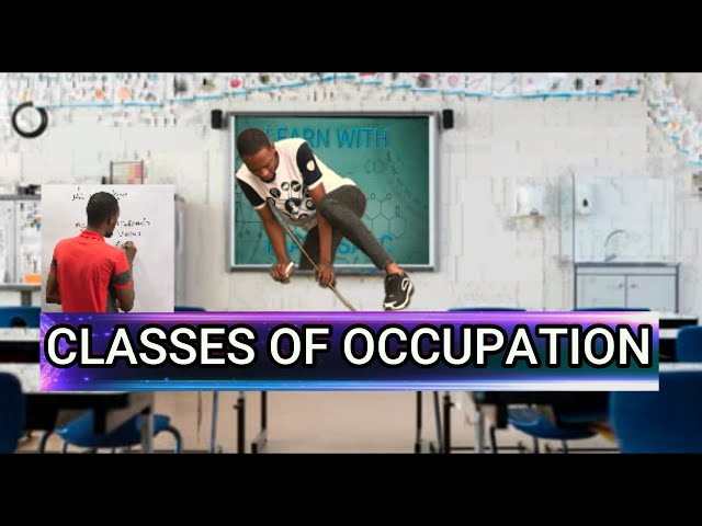 Meaning And Classes of Occupation