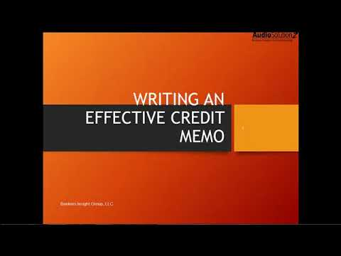 Writing an Effective Credit Memorandum-It's not What You Say But How You Say It