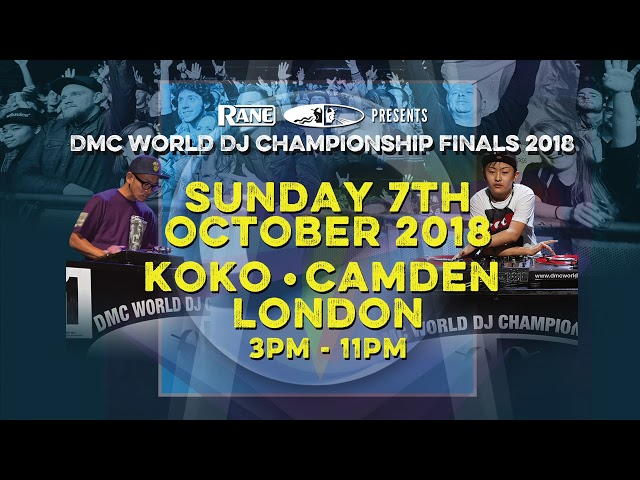 Rane presents The DMC World DJ Championships 2018 - Sunday 7th October, London!