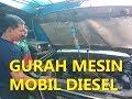 CARA GURAH MESIN MOBIL DIESEL