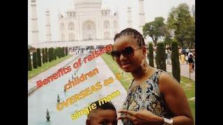 Single mothers 5 advantages of raising AA children overseas