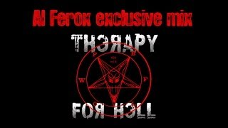 "Al Ferox ""Therapy for Hell"" radio mix"