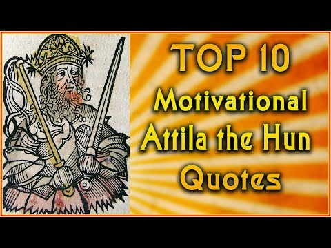 Top 10 Attila the Hun Quotes | Leadership Quotes | Inspirational Quotes