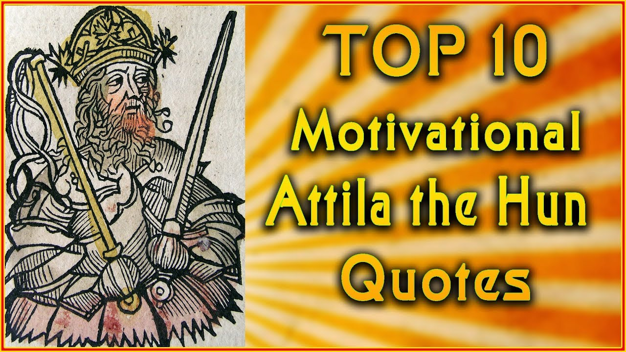 Leadership Quotes Top 10 Attila The Hun Quotes  Leadership Quotes  Inspirational
