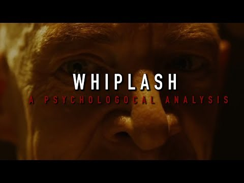 Whiplash, A Psychological Analysis
