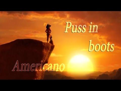 Puss in Boots - Americano / Lady Gaga