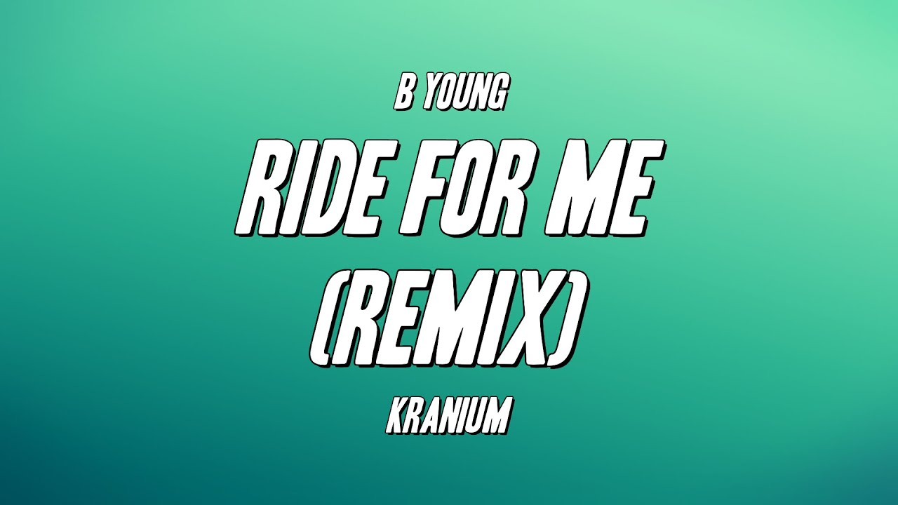 Download B Young - Ride For Me (Remix) ft. Kranium (Lyrics)