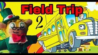 More Adventures!/ Field Trips/2