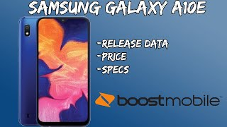 Samsung Galaxy A10e Release Date, Price, Specs // Boost Mobile