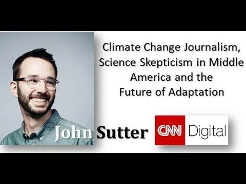 CNN's John Sutter talks Climate Change:  A Podcast talking Adaptation, Climate Skepticism in...