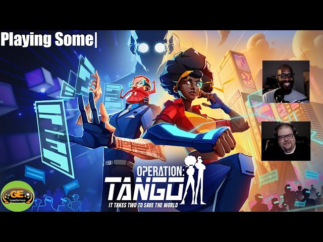 Playing Some|: Operation Tango w/ Aaron and Tiny
