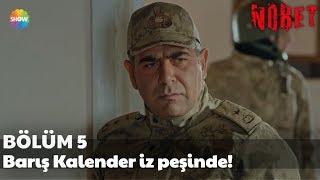 Nöbet 5. Bölüm | Barış Kalender iz peşinde!