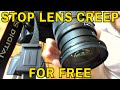 How to stop camera lens zoom creep - A free and easy way to stop lens creep on Canon & other Cameras