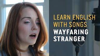 Learn English with Songs - Wayfaring Stranger - Lyric Lab