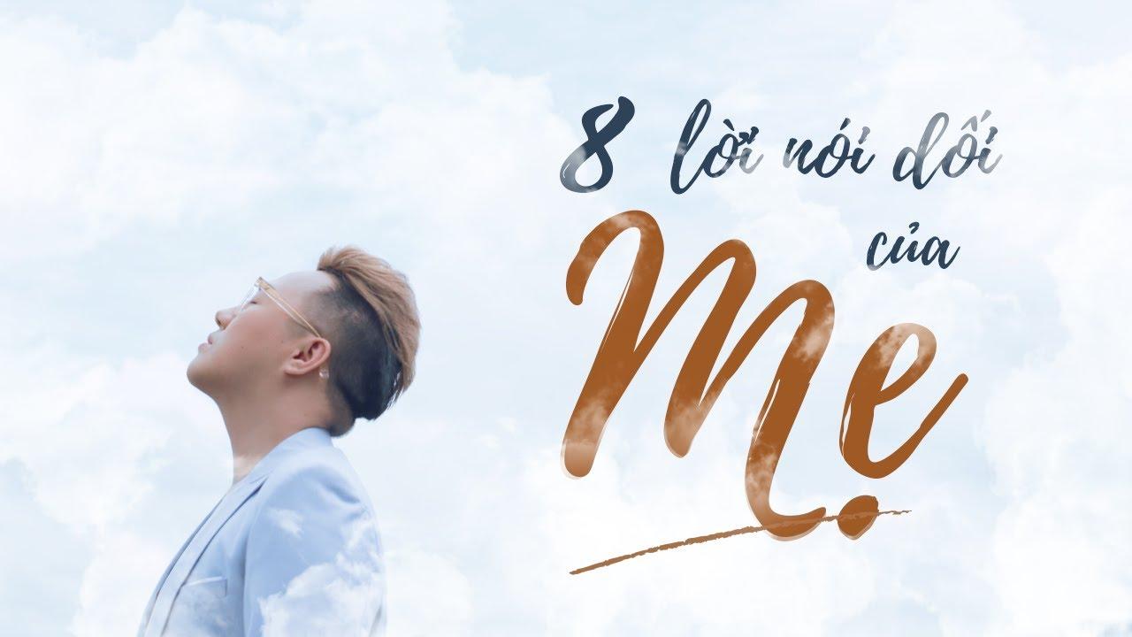 Trung Quân Idol - 8 LỜI NÓI DỐI CỦA MẸ (Official MV) #1