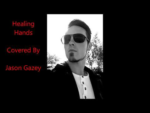 Jason Gazey - Healing Hands - Elton John - Cover 2018