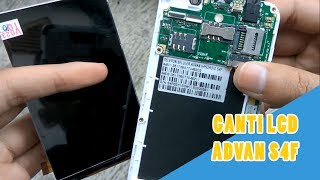 Tutorial Bagaimana Cara Mengganti LCD ADVAN S4F [ LONTONG OPREK ]