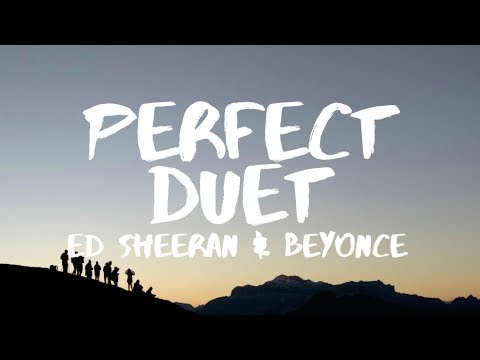 Ed Sheeran ‒ Perfect Duet Lyrics ft Beyoncé
