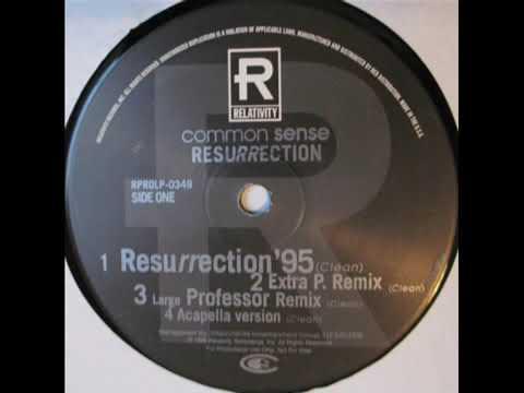 Common Sense - Resurrection (Extra P. Remix)