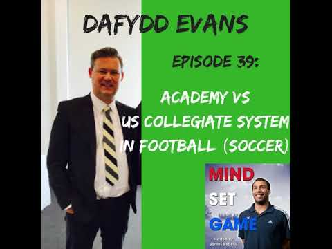 #39 Dafydd Evans - Academy vs US collegiate system in football (soccer)