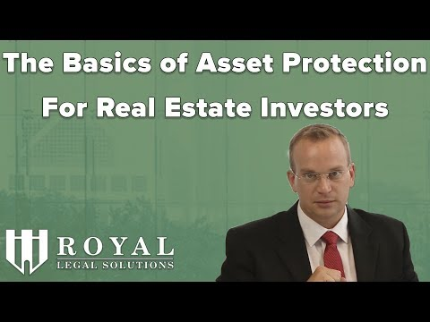 The Basics of Asset Protection for Real Estate Investors