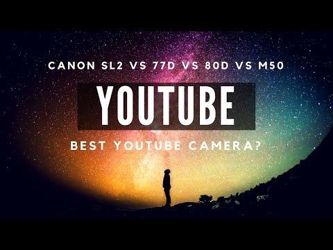Canon SL2 vs 77D vs 80D vs M50 - BEST YouTube Camera & Lens for Budding YouTuber?