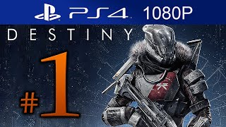 Destiny Walkthrough Part 1 [1080p HD PS4] Destiny Gameplay STORY Mode - No Commentary