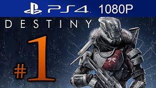 Destiny Walkthrough Part 1 [1080p HD PS4] Destiny Gameplay STORY Mode - No Commentary