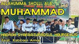 ALLAHUMMA SHOLLI 'ALA MUHAMMAD   HADROH SYAFA'ATURROSUL Feat. HADROH RABBANI AMAR