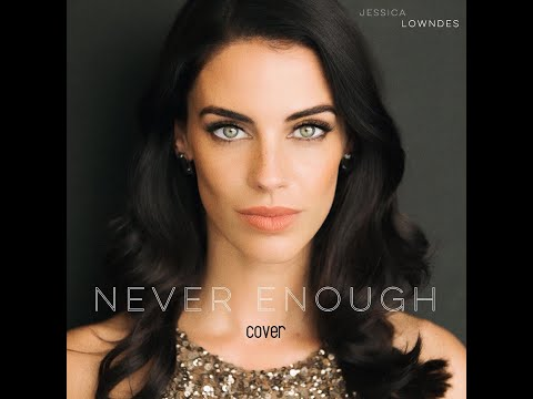 Never Enough- The Greatest Showman Cover By Jessica Lowndes