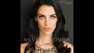 Never Enough- The Greatest Showman (Cover by Jessica Lowndes)