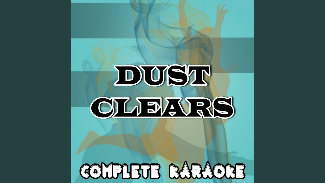 Download Dust Clears (Karaoke Version) (Originally Performed by Clean Bandit)
