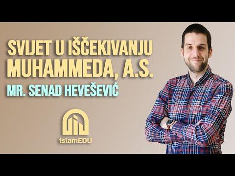 MR. SENAD HEVEŠEVIĆ: SVIJET U IŠČEKIVANJU MUHAMMEDA, A.S.