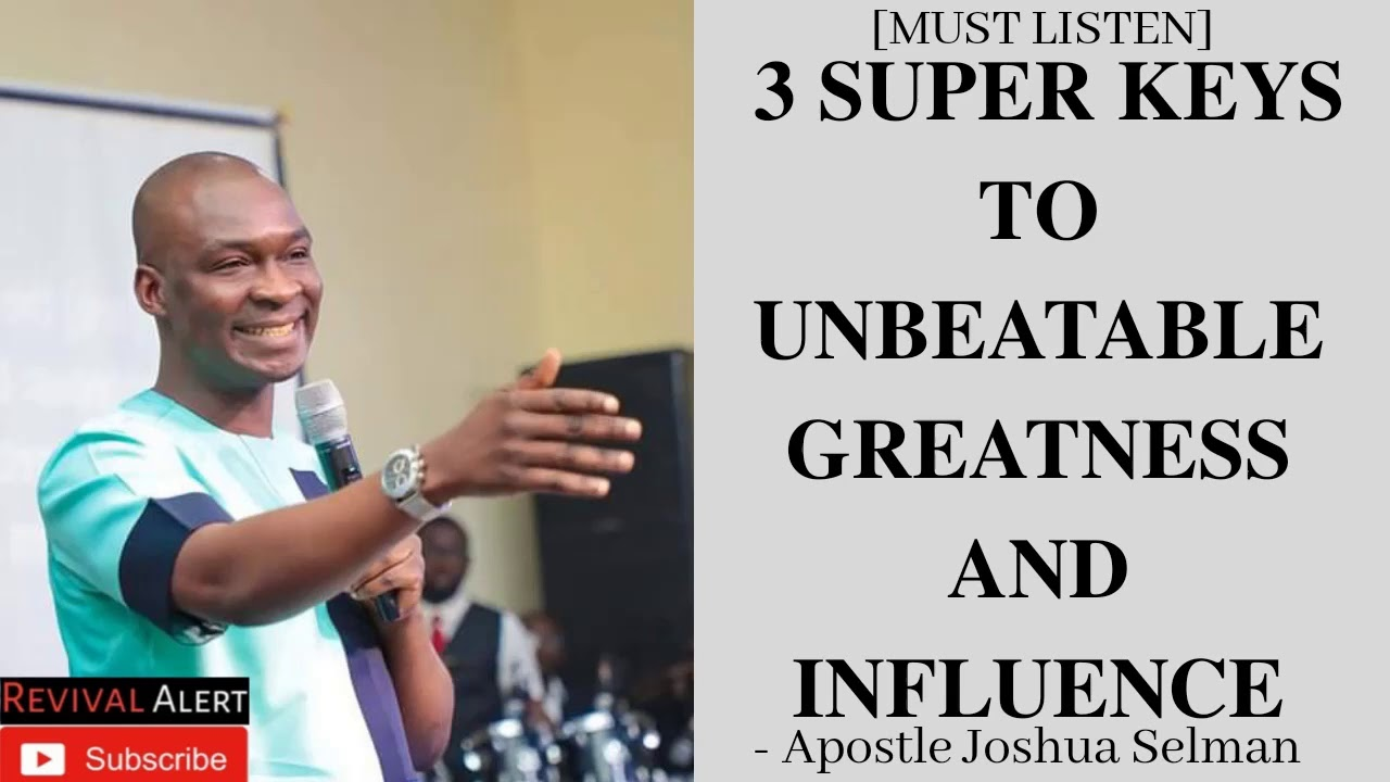 Three (3) Major Secrets to Being Great in this last days - Apostle Joshua Selman.